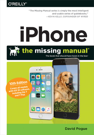 Okładka książki iPhone: The Missing Manual. The book that should have been in the box. 10th Edition