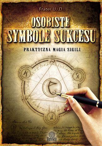 Okładka książki/ebooka Osobiste symbole sukcesu. Praktyczna magia sigili