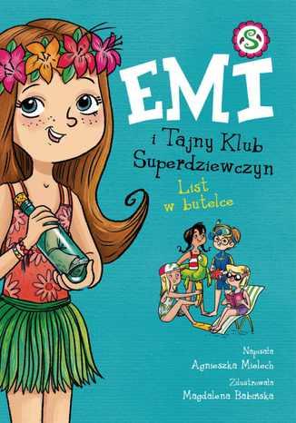 Okładka książki/ebooka Emi i Tajny Klub Superdziewczyn. Tom. 8. List w butelce