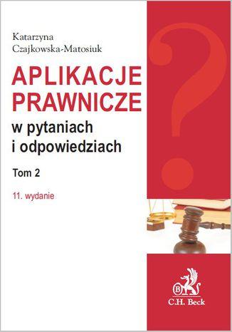 Okładka książki/ebooka Aplikacje prawnicze w pytaniach i odpowiedziach. Tom 2. Wydanie 11