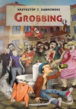 Okładka książki/ebooka Grobbing