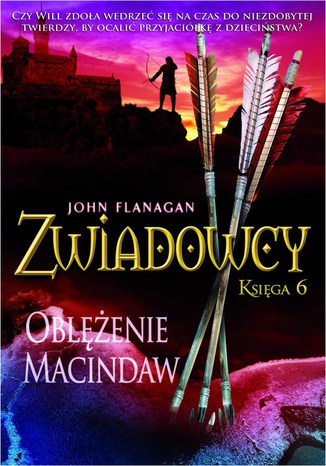Okładka książki/ebooka Zwiadowcy Księga 6 Oblężenie Macindaw