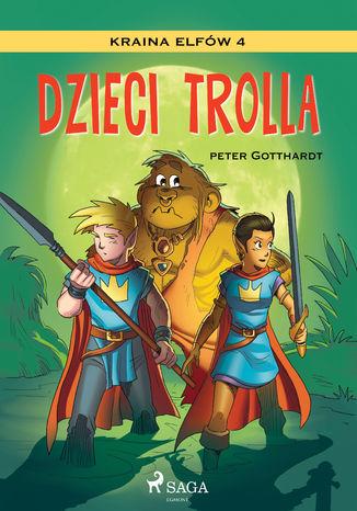Okładka książki/ebooka Kraina Elfów 4 - Dzieci trolla