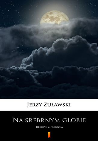 Okładka książki/ebooka Na srebrnym globie. Rękopis z Księżyca