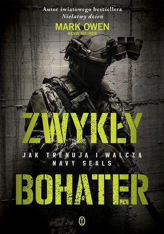 Okładka książki/ebooka Zwykły bohater. Jak trenują i walczą Navy SEALS