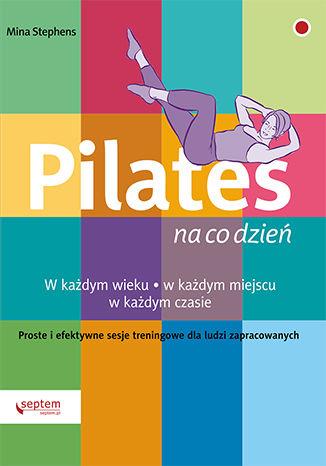 Okładka książki/ebooka Pilates na co dzień
