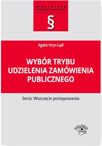 Okładka książki/ebooka Wybór trybu udzielenia zamówienia publicznego