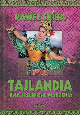 Okładka książki Tajlandia. Dwa spełnione marzenia