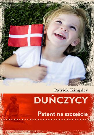 Okładka książki/ebooka Duńczycy. Patent na szczęście