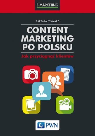 Okładka książki/ebooka Content marketing po polsku. Jak przyciągnąć klientów