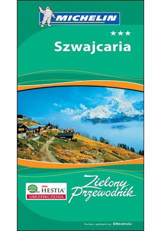 Okładka książki Szwajcaria. Zielony Przewodnik Michelin. Wydanie 1