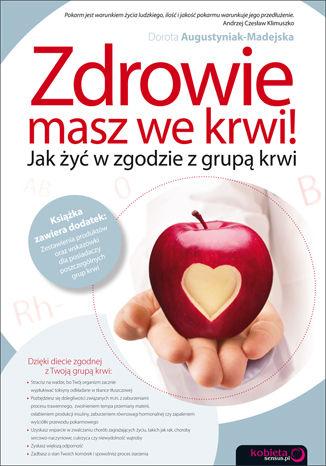 Okładka książki/ebooka Zdrowie masz we krwi! Jak żyć w zgodzie z grupą krwi