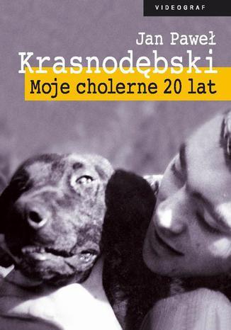 Okładka książki/ebooka Moje cholerne 20 lat