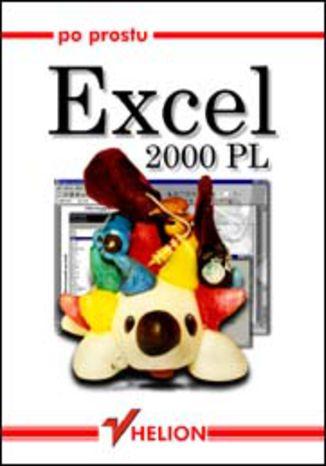 Okładka książki/ebooka Po prostu Excel 2000 PL