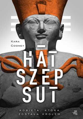 Okładka książki/ebooka Hatszepsut. Kobieta, która została królem