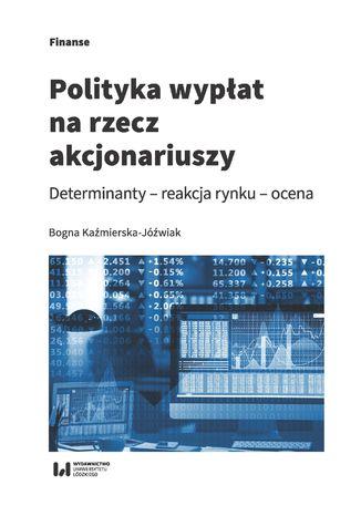 Okładka książki/ebooka Polityka wypłat na rzecz akcjonariuszy. Determinanty - reakcja rynku - ocena
