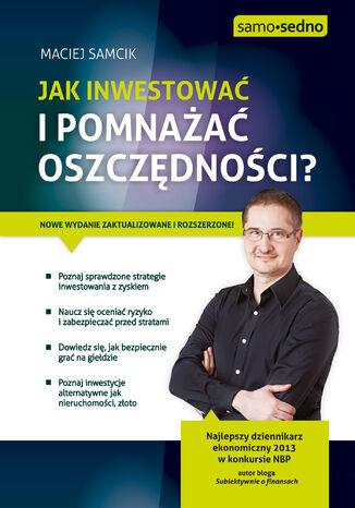 Okładka książki/ebooka Samo Sedno - Jak inwestować i pomnażać oszczędności?