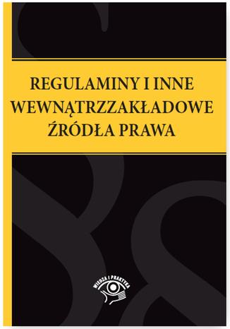 Okładka książki/ebooka Regulaminy i inne wewnątrzzakładowe źródła prawa