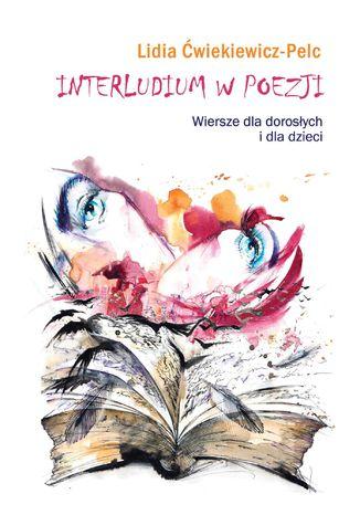 Okładka książki/ebooka Interludium w poezji. Wiersze dla dorosłych i dla dzieci