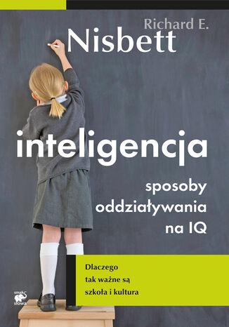 Okładka książki/ebooka Inteligencja. Sposoby oddziaływania na IQ. Dlaczego tak ważne są szkoła i kultura