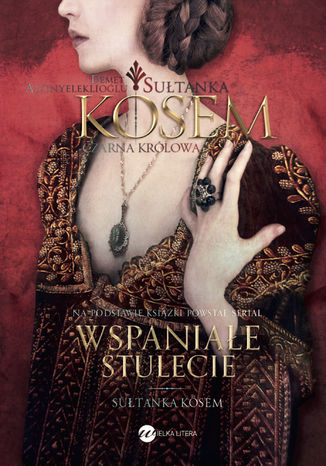 Okładka książki/ebooka Sułtanka Kösem. Księga 2. Czarna Królowa