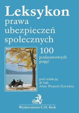Okładka książki/ebooka Leksykon prawa ubezpieczeń społecznych 100 podstawowych pojęć