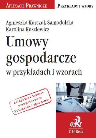Okładka książki/ebooka Umowy gospodarcze w przykładach i wzorach