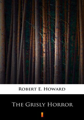 Okładka książki/ebooka The Grisly Horror