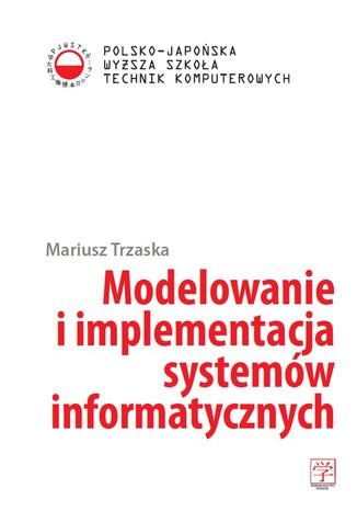 Okładka książki/ebooka Modelowanie i implementacja systemów informatycznych