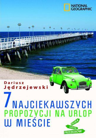 Okładka książki/ebooka 7 najciekawszych propozycji na urlop w mieście