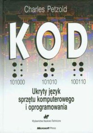 Kod. Ukryty język sprzętu komputerowego i oprogramowania