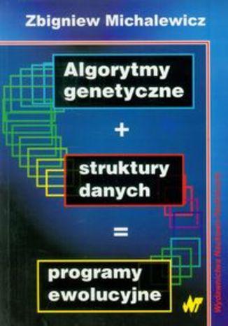 Algorytmy genetyczne + struktury danych = programy ewolucyjne