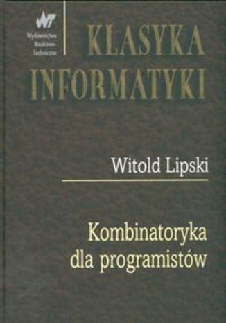 Okładka książki/ebooka Kombinatoryka dla programistów. Klasyka informatyki