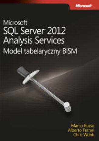 Okładka książki Microsoft SQL Server 2012 Analysis Services: Model tabelaryczny BISM