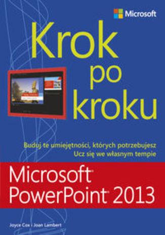Okładka książki/ebooka Microsoft PowerPoint 2013. Krok po kroku