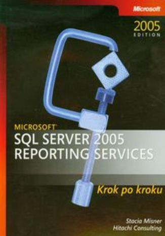 Microsoft SQL Server 2005. Reporting Services