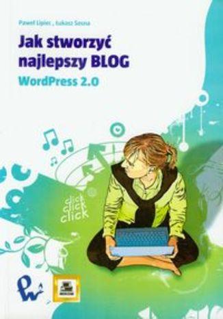 Jak stworzyć najlepszy blog WordPress 2.0