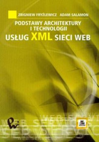 Okładka książki/ebooka Podstawy architektury i technologii usług XML sieci WEB