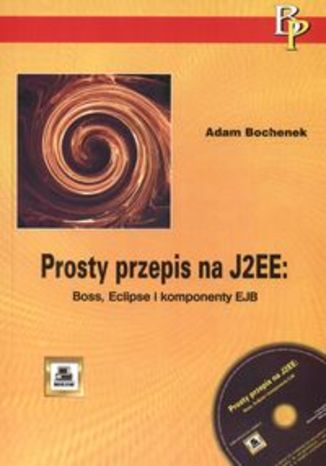 Okładka książki/ebooka Prosty przepis na J2EE: Boss, Eclipse i komponenty EJB