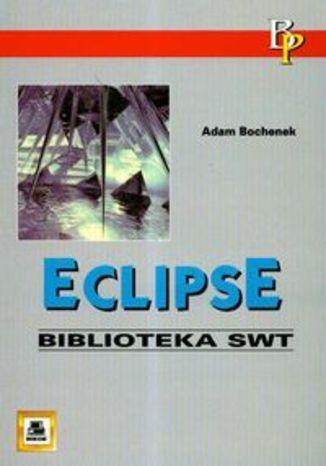 Okładka książki ECLIPSE. Biblioteka SWT