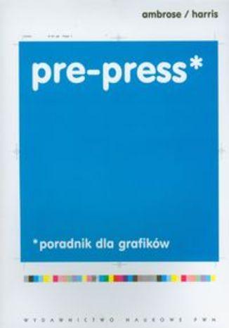 Pre press. Poradnik dla grafików