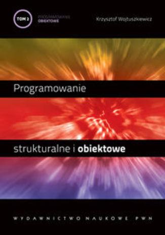 Programowanie strukturalne i obiektowe. Programowanie obiektowe i programowanie pod Windows. Tom II