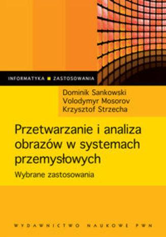 Przetwarzanie i analiza obrazów w systemach przemysłowych
