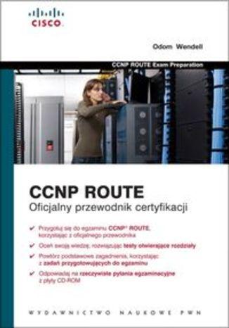 CCNP ROUTE. Oficjalny przewodnik certyfikacji z płytą CD