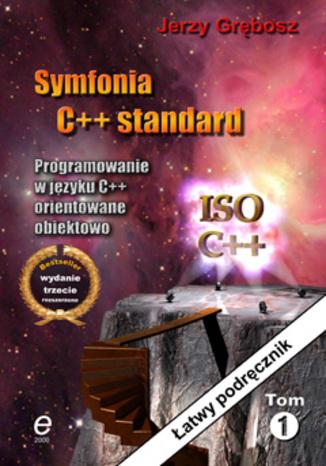 Okładka książki/ebooka Symfonia C++ Standard. Programowanie w języku C++ orientowane obiektowo. Tom I i II