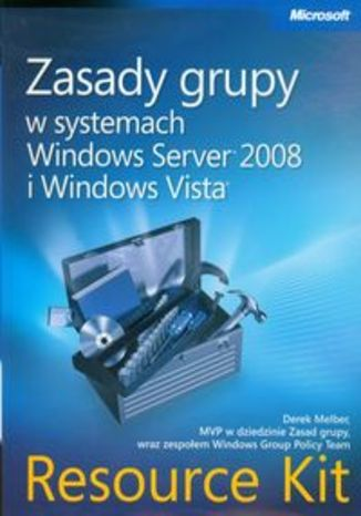 Okładka książki Zasady grupy w systemach Windows Server 2008 i Windows Vista. Resource Kit + CD