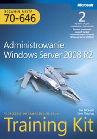 Ebook Egzamin MCITP 70-646: Administrowanie Windows Server 2008 R2. Training Kit