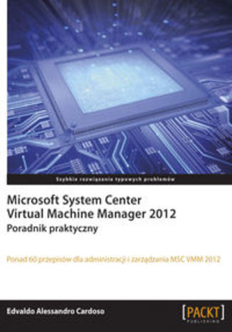 Ebook Microsoft System Center Virtual Machine Manager 2012. Poradnik praktyczny