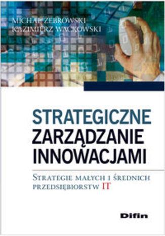 Strategiczne zarządzanie innowacjami