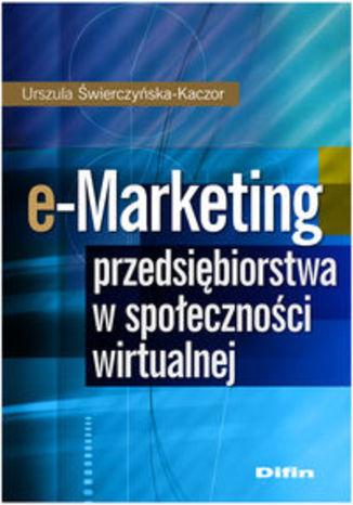 e-Marketing przedsiębiorstwa w społeczności wirtualnej